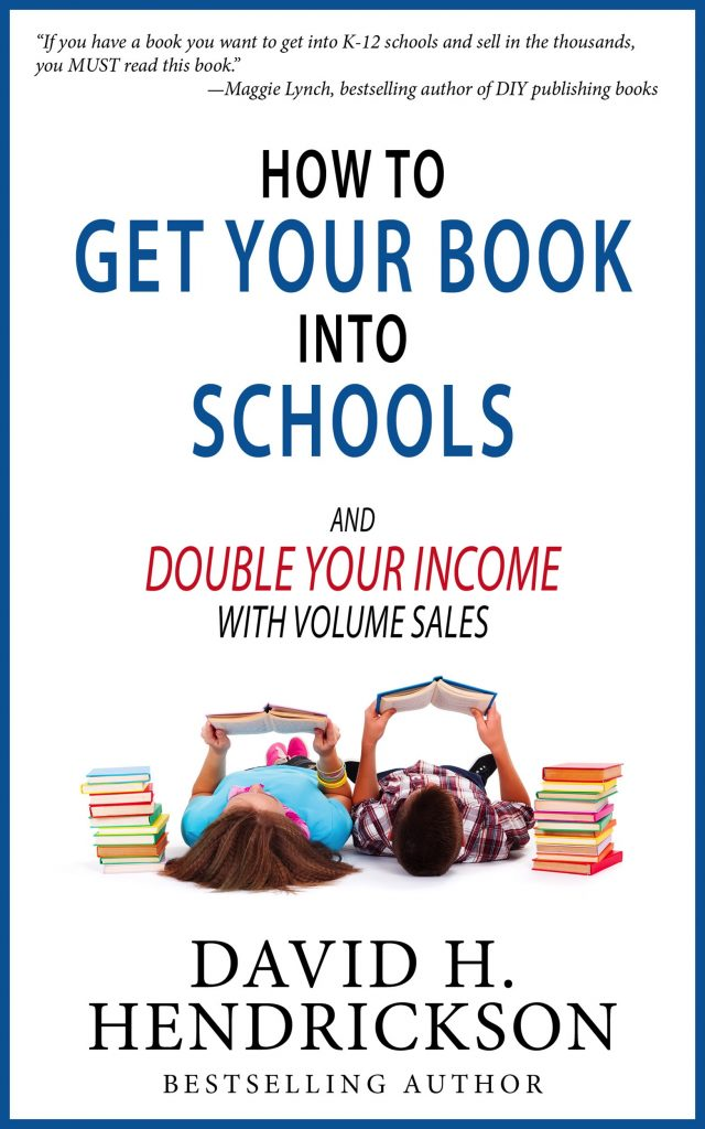 Book Cover: How to Get Your Book Into Schools and Double Your Income With Volume Sales