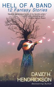 Book Cover: Hell of a Band: Twelve Fantasy Stories
