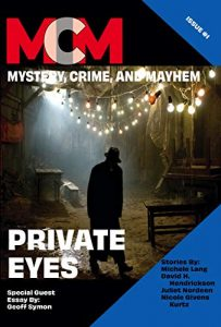 Book Cover: Private Eyes: Mystery, Crime, and Mayhem: Issue 1