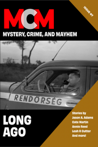 Book Cover: Long Ago: Mystery, Crime, and Mayhem: Issue 7
